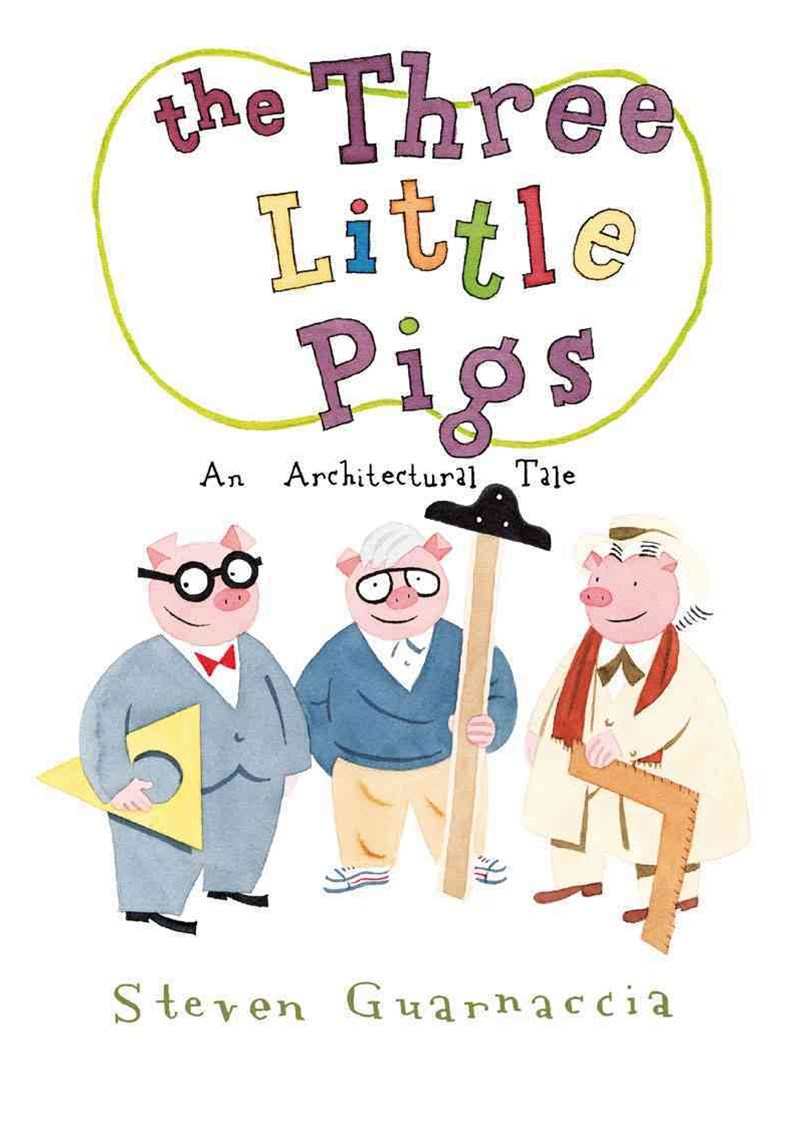 Three Little Pigs: An Architectural Tale