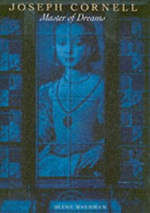 Master of Dreams: Joseph Cornell by Diane Waldman (9780810992528) - PaperBack - Art & Architecture Art Technique
