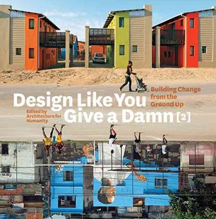 Design Like You Give a Damn [2] by Architecture for Humanity (9780810997028) - PaperBack - Art & Architecture Architecture