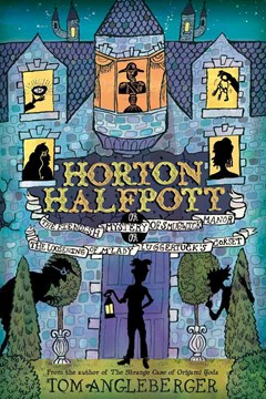 Horton Halfpott: or, the Fiendish Mystery of Smugwick Manoretc.