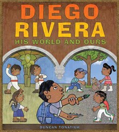 Diego Rivera: His World and Ours