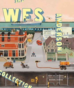 The Wes Anderson Collection by Matt Zoller Seitz, Michael Chabon, Michael Chabon, Max Dalton, Michael Chabon, Max Dalton (9780810997417) - HardCover - Biographies Entertainment