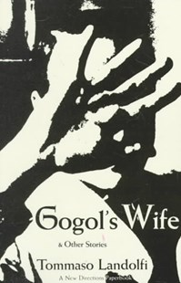 Gogol's Wife by Tommaso Landolfi (9780811200806) - PaperBack - Modern & Contemporary Fiction General Fiction