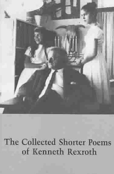 Collected Shorter Poems of Kenneth Rexroth