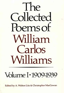 The Collected Poems of William Carlos Williams by William Carlos Williams, A. Walton Litz, Christopher J. MacGowan (9780811211871) - PaperBack - Poetry & Drama Poetry
