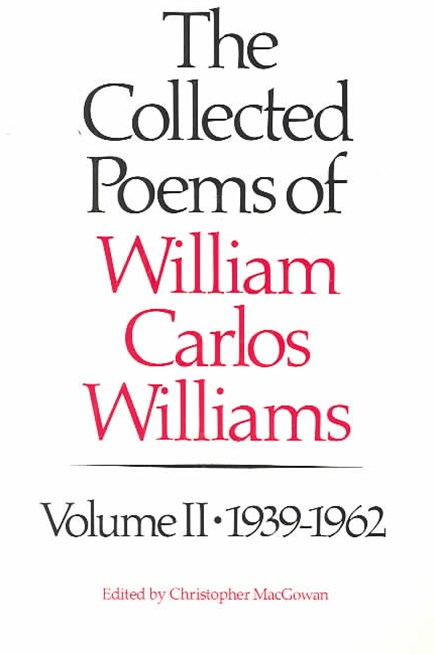 The Collected Poems of William Carlos Williams, 1939-1962