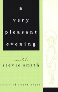 A Very Pleasant Evening with Stevie Smith by Stevie Smith (9780811212953) - PaperBack - Poetry & Drama Poetry