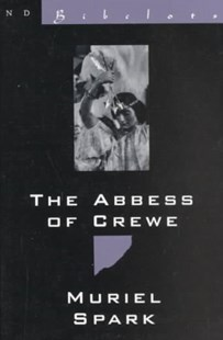 The Abbess of Crewe by Muriel Spark (9780811212960) - PaperBack - Modern & Contemporary Fiction General Fiction