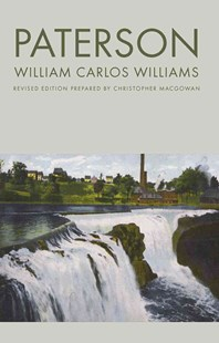 Paterson by William Carlos Williams, Christopher J. MacGowan (9780811212984) - PaperBack - Poetry & Drama Poetry