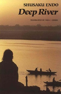 Deep River by Shusaku Endo, Van C. Gessel (9780811213202) - PaperBack - Modern & Contemporary Fiction General Fiction