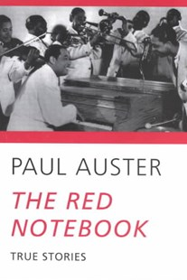 The Red Notebook by Paul Auster, Paul Auster (9780811214988) - PaperBack - Modern & Contemporary Fiction Literature