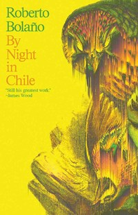 By Night in Chile by Roberto Bolano, Roberto Bolaño, Chris Andrews (9780811215473) - PaperBack - Historical fiction