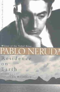 Residence on Earth by Pablo Neruda, Donald Devenish Walsh, Jim Harrison (9780811215817) - PaperBack - Poetry & Drama Poetry