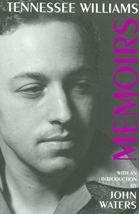 Memoirs by Tennessee Williams, John Waters (9780811216692) - PaperBack - Biographies General Biographies