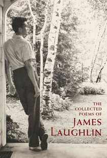 The Collected Poems of James Laughlin by James Laughlin, Peter Glassgold (9780811218764) - HardCover - Poetry & Drama Poetry