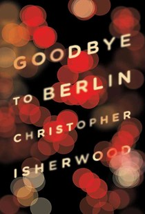 Goodbye to Berlin by Christopher Isherwood, Alan Cumming (9780811220248) - PaperBack - Classic Fiction