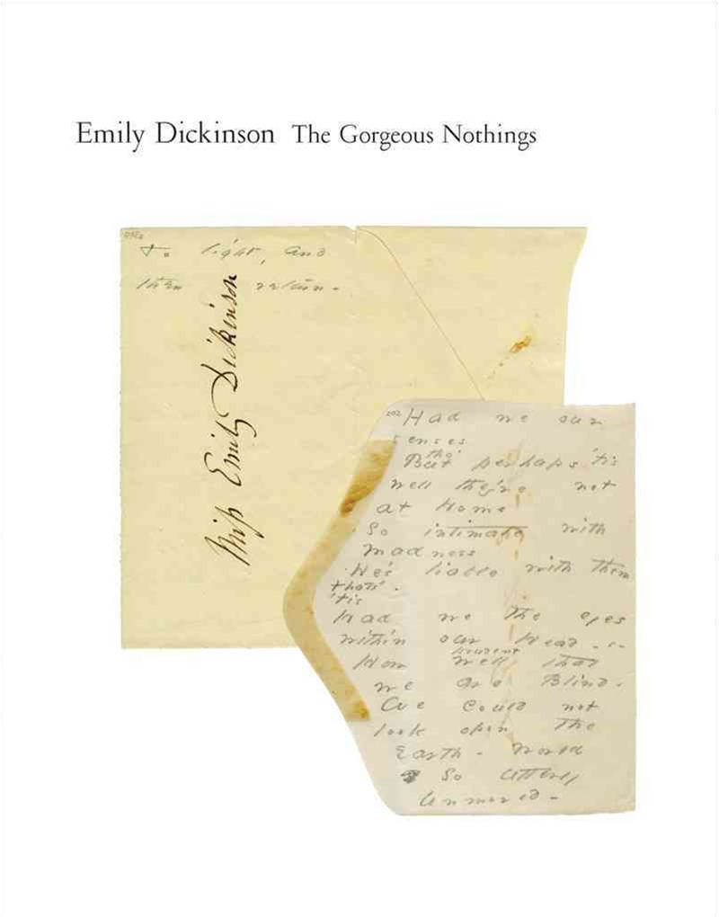 The Gorgeous Nothings Emily Dickinson's Envelope Poems