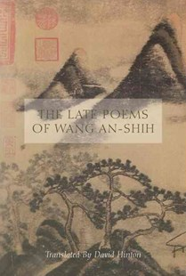 The Late Poems of Wang An-shih by Wang An-Shih, David Hinton (9780811222631) - PaperBack - Poetry & Drama Poetry