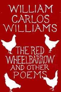 The Red Wheelbarrow & Other Poems by William Carlos Williams (9780811227889) - PaperBack - Poetry & Drama Poetry