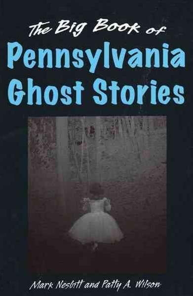 Big Book of Pennsylvania Ghost Stories