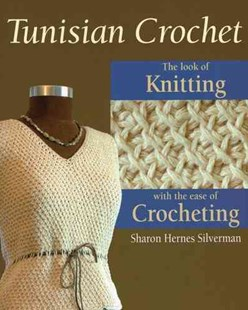 Tunisian Crochet by Sharon Hernes Silverman, David Bienkowski, Alan Wycheck (9780811704847) - PaperBack - Craft & Hobbies Needlework