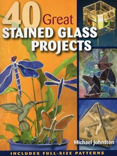 40 Great Stained Glass Projects by Michael Johnston (9780811705905) - PaperBack - Craft & Hobbies