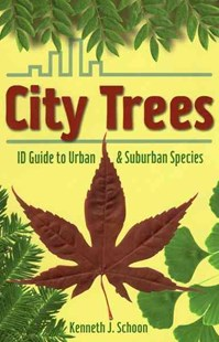 City Trees by Associate Dean Kenneth J Schoon (9780811707596) - PaperBack - Science & Technology Environment
