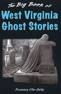 Big Book of West Virginia Ghost Stories by Rosemary Ellen Guiley (9780811711159) - HardCover - History North America