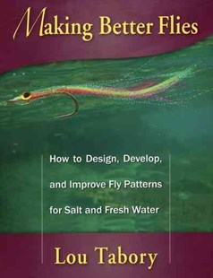 Making Better Flies by Lou Tabory (9780811711388) - PaperBack - Sport & Leisure Fishing