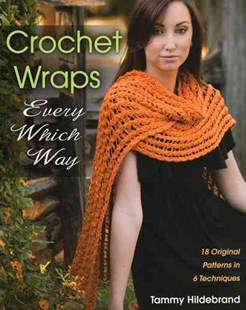Crochet Wraps Every Which Way by Tammy Hildebrand (9780811711838) - PaperBack - Craft & Hobbies Needlework