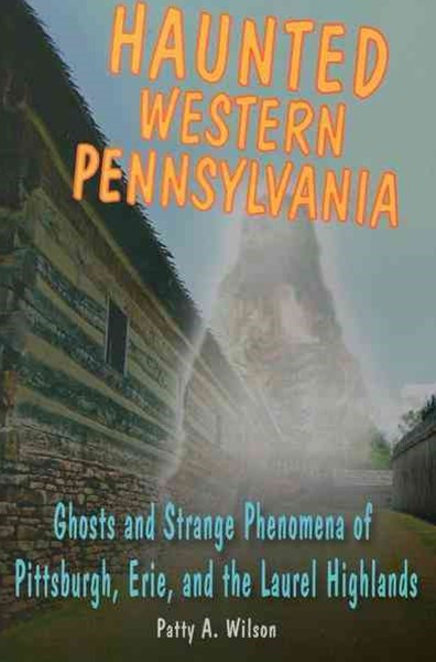 Haunted Western Pennsylvania