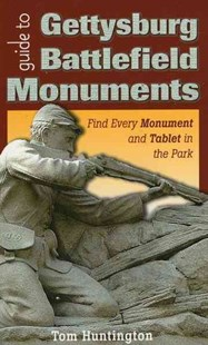 Guide to Gettysburg Battlefield Monuments by Tom Huntington (9780811712330) - PaperBack - History Latin America