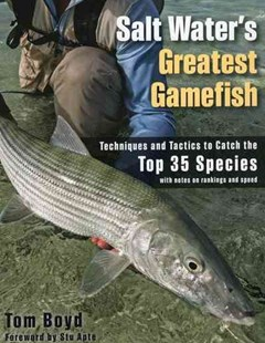 Salt Water's Greatest Gamefish by Tom Boyd, Stu Apte (9780811713627) - PaperBack - Home & Garden Agriculture