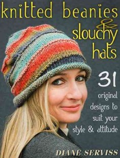 Knitted Beanies & Slouchy Hats by Diane Serviss (9780811713788) - PaperBack - Art & Architecture Fashion & Make-Up