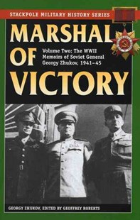 Marshal of Victory by Georgy Zhukov, Geoffrey Roberts (9780811715546) - PaperBack - Biographies General Biographies