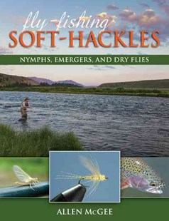 Fly-Fishing Soft-Hackles by Allen McGee, David Hall (9780811716840) - PaperBack - Business & Finance Organisation & Operations