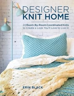 Designer Knit Home by Erin Eileen Black, Erin Eileen Black (9780811719711) - PaperBack - Craft & Hobbies Needlework