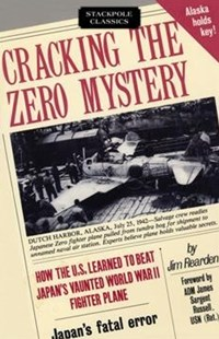 Cracking the Zero Mystery by JIM REARDEN (9780811722353) - PaperBack - History