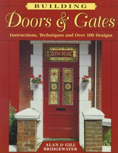 Building Doors and Gates by Alan Bridgewater, Jill Bridgewater (9780811726788) - PaperBack - Art & Architecture Architecture