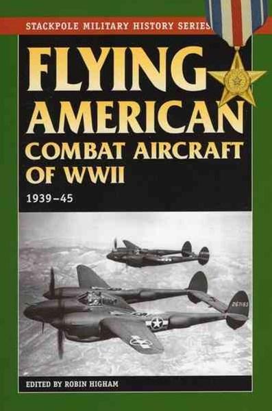 Flying American Combat Aircraft of World War 2