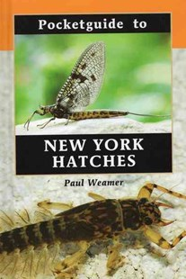 Pocketguide to New York Hatches by Paul Weamer (9780811731706) - HardCover - Pets & Nature Fish & Aquariums