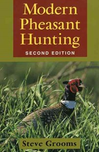Modern Pheasant Hunting by Steve Grooms (9780811732277) - PaperBack - Sport & Leisure Other Sports