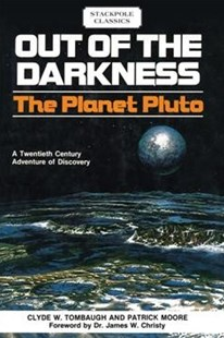 Out of the Darkness: The Planet Pluto by Clyde W. Tombaugh, Patrick Moore (9780811736978) - PaperBack - Science & Technology Astronomy