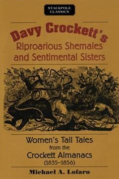 Davy Crockett's Riproarious Shemales and Sentimental Sisters