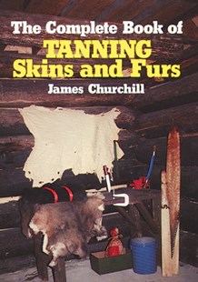 (ebook) Complete Book of Tanning Skins & Furs - Science & Technology Engineering