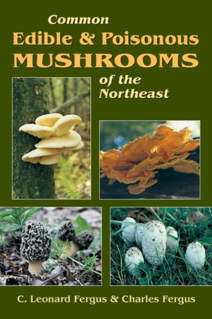 Common Edible & Poisonous Mushrooms of the Northeast