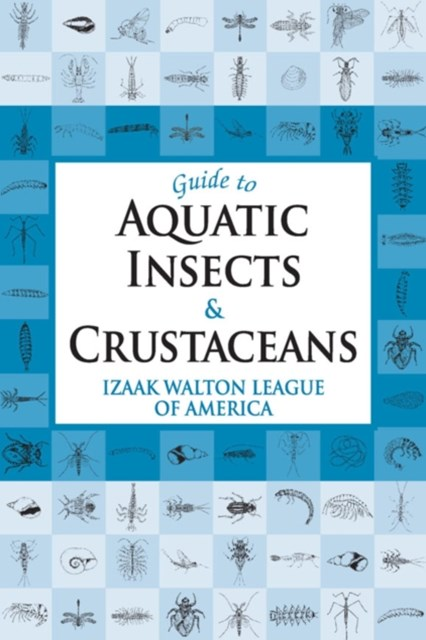 Guide to Aquatic Insects & Crustaceans