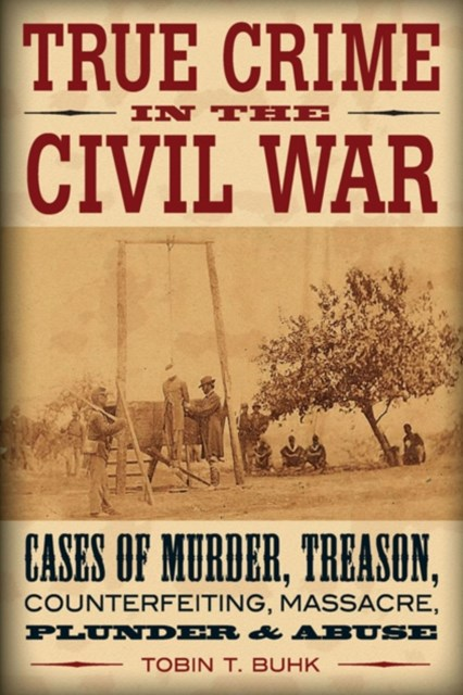True Crime in the Civil War