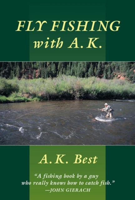 Fly-Fishing with A. K.