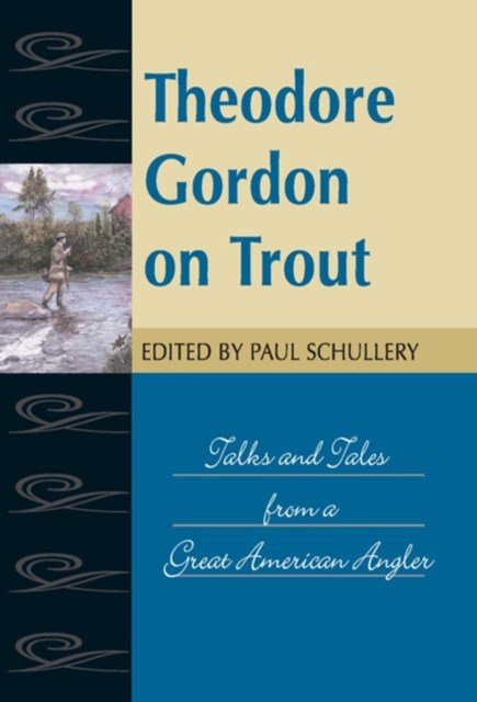 Theodore Gordon on Trout